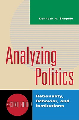 Analyzing Politics By Shepsle, Kenneth A.
