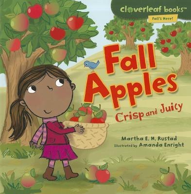 Fall Apples By Rustad, Martha E. H./ Enright, Amanda (ILT)