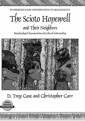 The Scioto Hopewell and Their Neighbors By Case, Daniel Troy