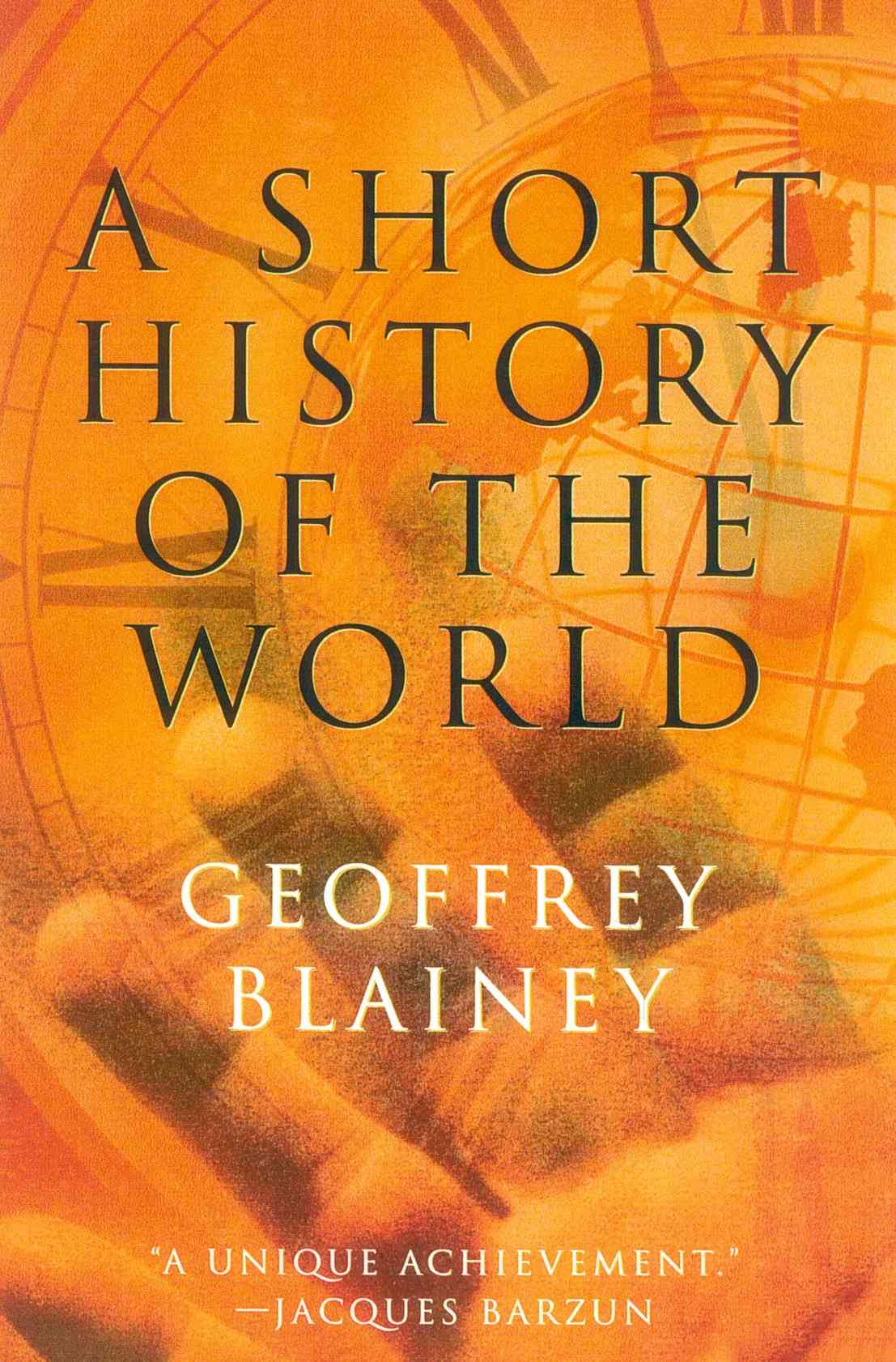 A Short History of the World By Blainey, Geoffrey